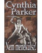 Nem menekülsz - Cynthia Parker