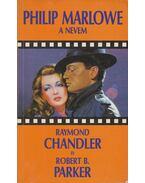 Philip Marlowe a nevem - Parker, Robert B., Raymond Chandler