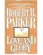 Love and Glory - Parker, Robert B.
