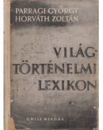 Világtörténelmi lexikon I. kötet - Parragi György, Horváth Zoltán