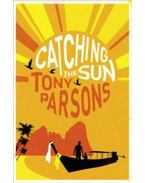 Catching the Sun - Tony Parsons