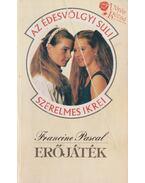 Erőjáték - Pascal, Francine