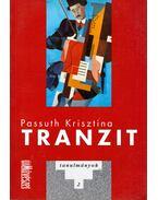 Tranzit - Passuth Krisztina