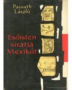 Esőisten siratja Mexikót - Passuth László