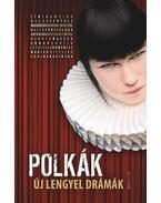 Polkák. Új lengyel drámák - Pászt Patrícia (ford.)