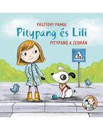 Pitypang a zebrán - Pitypang és Lili - PÁSZTOHY PANKA