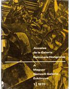 A Magyar Nemzeti Galéria Évkönyve 1970/1. - Pásztói Margit (főszerk.)