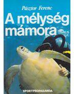 A mélység mámora - Pásztor Ferenc