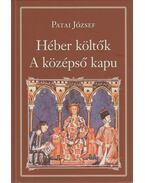 Héber költők - A középső kapu - Patai József
