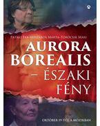 Aurora Borealis - Északi fény - Pataki Éva ,  Mészáros Márta ,  Törőcsik Mari