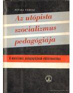 Az utópista szocializmus pedagógiája - Pataki Ferenc