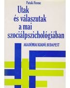 Utak és válaszutak a mai szociálpszichológiában - Pataki Ferenc