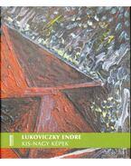 Lukoviczky Endre: Kis-nagy képek (dedikált) - Pataki Gábor