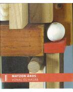 Matzon Ákos: Vonal és hasáb (dedikált) - Pataki Gábor