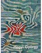 Hegyi György (jelzett grafikával) - Pataki Gábor, Tökeiné Egry Margit, Matits Ferenc, Hegyi György