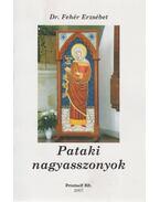 Pataki nagyasszonyok - Dr. Fehér Erzsébet