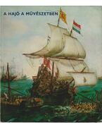 A hajó a művészetben - Pataky Dénes, Marjai Imre