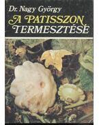 A patisszon termesztése - Nagy György