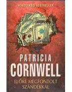 Előre megfontolt szándékkal - Patricia Cornwell