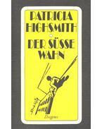 Der süsse Wahn - Patricia Highsmith