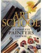 Art School: A Complete Painters Course - Patricia Monahan, Patricia Seligman, Wendy Clouse