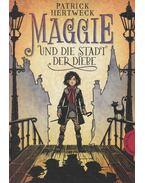Maggie und die Stadt der Diebe - Patrick Hertweck