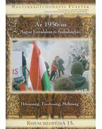 Az 1956-os Magyar Forradalom és Szabadságharc - Kisenciklopédia 15. - Patrubány Miklós