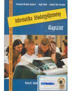 Informatika feladatgyűjtemény - Alapszint - Pattantyús-Ábrahám Sándorné, Siegler Gábor, Szalayné Tahy Zsuzsa