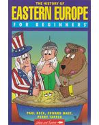 The History of Eastern Europe for beginners - Paul Beck, Edward Mast, Perry Tapper