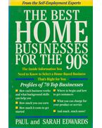 The Best Home Businesses for the 90s - Paul Edwards, Sarah Edwards