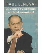 A világ egy kritikus európai szemével - Paul Lendvai