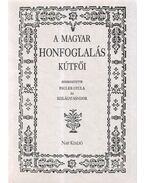 A magyar honfoglalás kútfői (reprint) - Pauler Gyula, Szilágyi Sándor