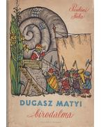 Dugasz Matyi birodalma - Paulini Béla