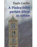 A Piedra folyó partján ültem és sírtam - Paulo Coelho