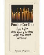 Am Ufer des Rio Piedra sass ich und weinte - Paulo Coelho