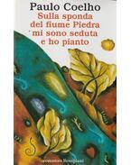 Sulla sponda del Fiume Piedra mi sono Seduta e ho Pianto - Paulo Coelho