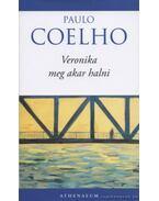 Veronika meg akar halni - Paulo Coelho