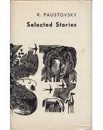 K. Paustovsky's Selected Stories - Pausztovszkij, Konsztantyin