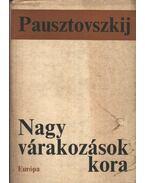 Nagy várakozások kora - Pausztovszkij, Konsztantyin