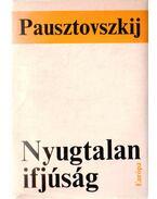 Nyugtalan ifjúság - Pausztovszkij, Konsztantyin