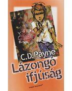 Lázongó ifjúság - Payne, C. D.