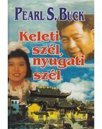 Keleti szél, nyugati szél - Pearl S. Buck