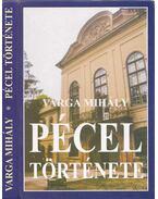 Pécel története a régi időktől 1945-ig - Varga Mihály
