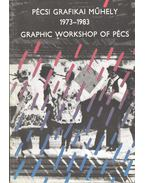 Pécsi Grafikai Műhely 1973-1983 - Láncz Sándor