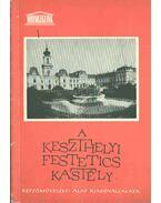 A keszthelyi Festetics kastély - Péczely Piroska