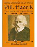 VII. Henrik - La cisma de Inglaterra - Pedro Calderón de la Barca