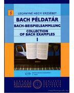 Bach példatár I - Legányné Hegyi Erzsébet
