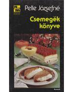 Csemegék könyve - Pelle Józsefné