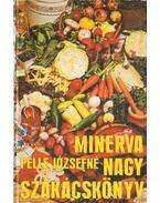 Minerva nagy szakácskönyv - Pelle Józsefné