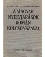 A magyar nyelvjárások román kölcsönszavai - Péntek János, Vöő István, Márton Gyula